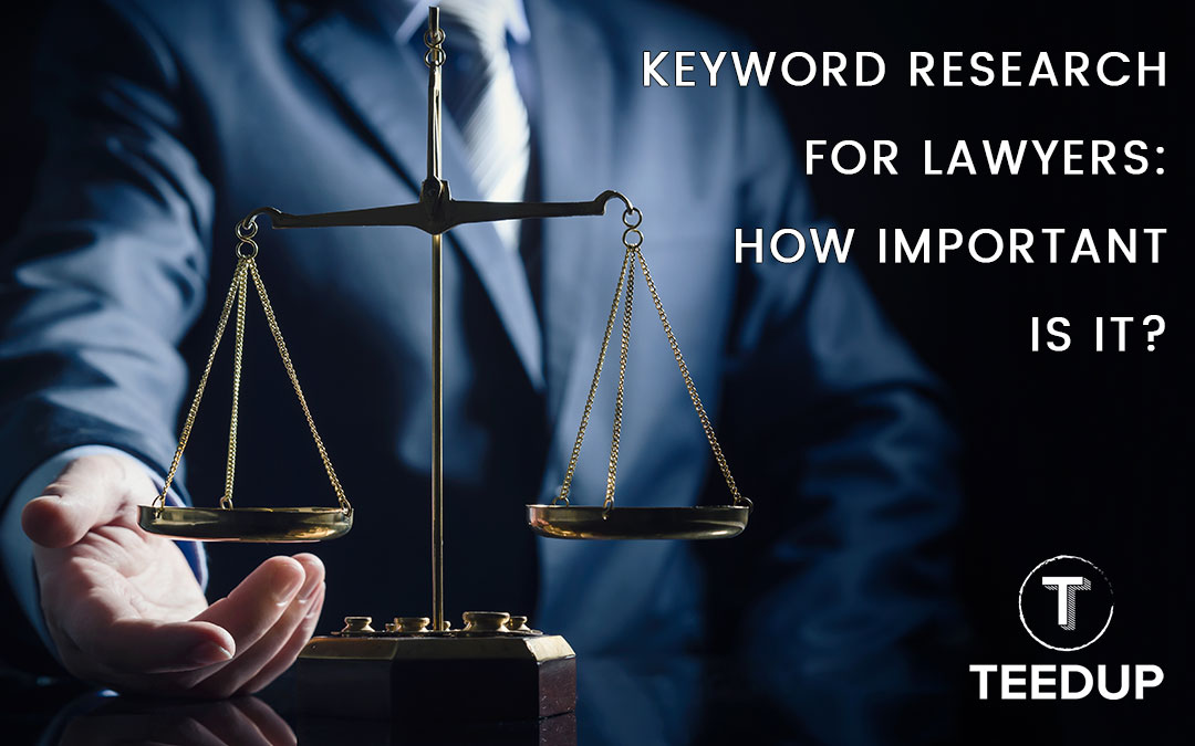 Keyword Research for Lawyers: How Important is it?